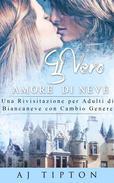 Il Vero Amore  di Neve: Una Rivisitazione per Adulti di Biancaneve con Cambio Genere