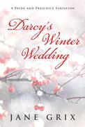 Darcy's Winter Wedding:  A Pride and Prejudice Variation
