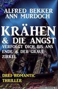 Krähen & Die Angst verfolgt dich bis ans Ende &  Der graue Zirkel: Drei Romantic Thriller