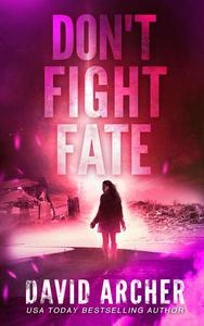 Don't Fight Fate