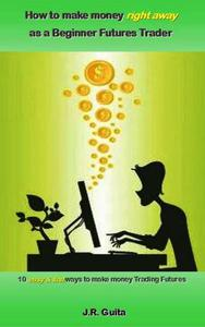 How to Make Money Right Away as a Beginner Futures Trader