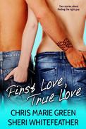 First Love, True Love (Two Contemporary Novellas)