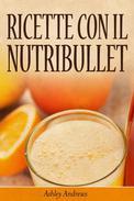 Ricette con il Nutribullet