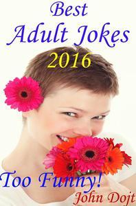 Best Adult Jokes 2016 - Too Funny!