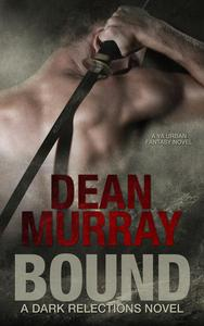 Bound: A YA Urban Fantasy Novel (Volume 1 of the Dark Reflections Books)