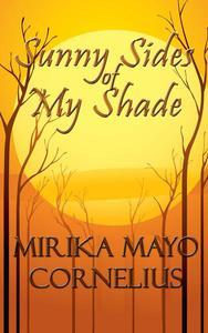 Sunny Sides of My Shade