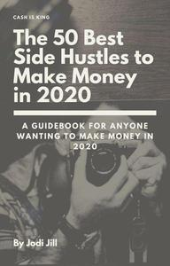 The 50 Best Side Hustles to Make Money in 2020