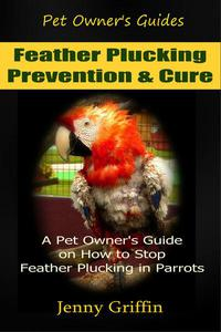 Feather Plucking Prevention & Cure