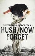 Hush, Now Forget