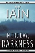 In The Day, Darkness: A Novel
