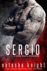 Sergio: a Dark Mafia Romance