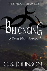 Belonging: A Date Night Episode of the Starlight Chronicles