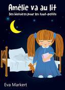 Amélie va au lit - Des histoires pour les tout-petits