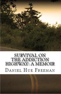 Survival On The Addiction Highway