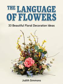 The Language of Flowers: 33 Beautiful Floral Decoration Ideas