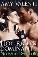 Hot, Rich and Dominant 5 - No More Secrets