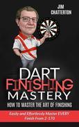 Darts Finishing Mastery: How to Master the Art of Finishing