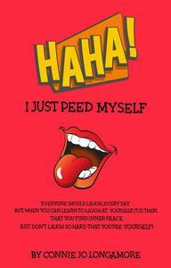 Ha Ha! I Just Peed Myself