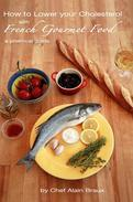 How to Lower Your Cholesterol with French Gourmet Food