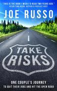 Take Risks: One Couple's Journey to Quit Their Jobs and Hit the Open Road