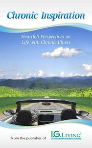 Chronic Inspiration: Heartfelt Perspectives on Life with Chronic Illness
