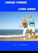 Looking Younger--Living Longer