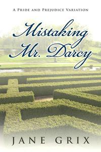 Mistaking Mr. Darcy:  A Pride and Prejudice Variation