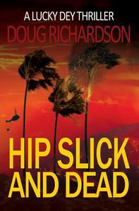 Hip Slick and Dead: A Lucky Dey Thriller