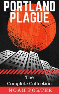 Portland Plague (The Complete Collection)