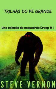 Trilhas do Pé Grande: Uma coleção de esquadrão Creep # 1