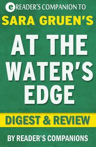 At the Water's Edge: A Novel by Sara Gruen | Digest & Review