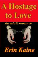 A HOSTAGE TO LOVE
