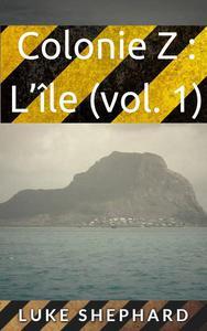 Colonie Z : L'île (vol. 1)