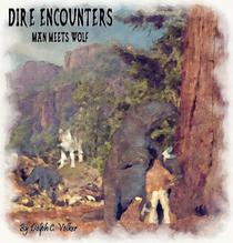 Dire Encounters - Man Meets Wolf