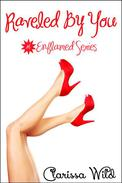 Raveled By You (Erotic Romance) - #1 Enflamed Series