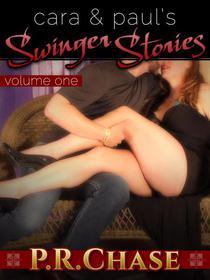 Cara and Paul's Swinger Stories, Vol. 1