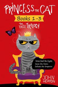 Princess the Cat: The First Trilogy, Books 1-3