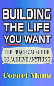 Building The Life You Want