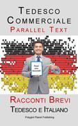 Tedesco Commerciale - Parellel Text - Racconti Brevi (Tedesco e Italiano)