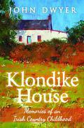 Klondike House: Memories of an Irish Country Childhood