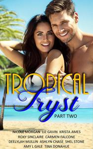 Tropical Tryst: Part Two