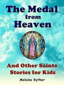 The Medal from Heaven and Other Saints Stories for Kids