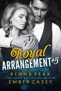 Royal Arrangement #5