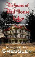 The Secret of Trail House Lodge