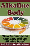Alkaline Body: How to Change an Acid Body to an Alkaline body