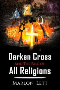 Darken Cross and the Fall Of All Religions