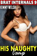 His Naughty Camp  : Brat Internals 9 (Virgin Erotica First Time Erotica Age Gap Erotica)