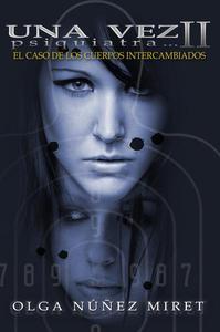 Una vez psiquiatra... 2. El caso de los cuerpos intercambiados