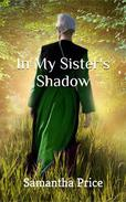 Amish Romance: In My Sister's Shadow