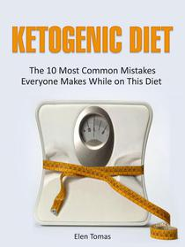 Ketogenic Diet: The 10 Most Common Mistakes Everyone Makes While on This Diet